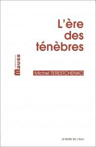 """Michel TERESTCHENKO """"l'ère des ténèbres"""""""