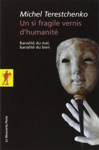 """Michel TERESTCHENKO - """"Un si fragile vernis d'humanité"""
